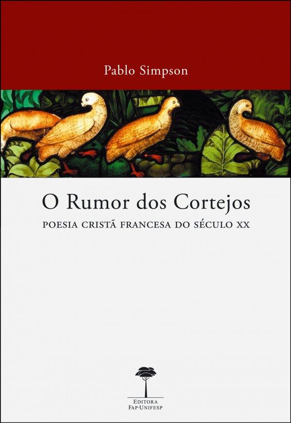 O RUMOR DOS CORTEJOS - POESIA CRISTA FRANCESA DO SECULO XX