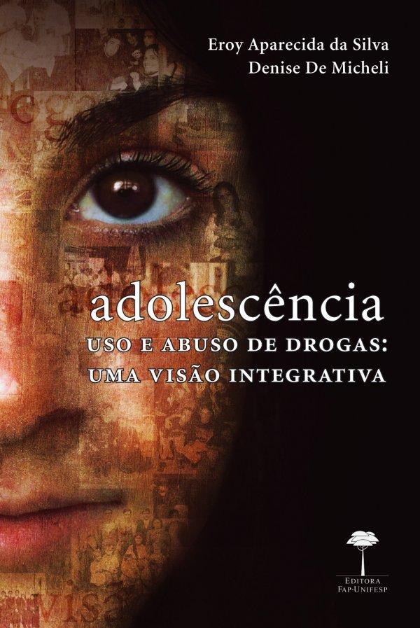 ADOLESCÊNCIA, USO E ABUSO DE DROGAS