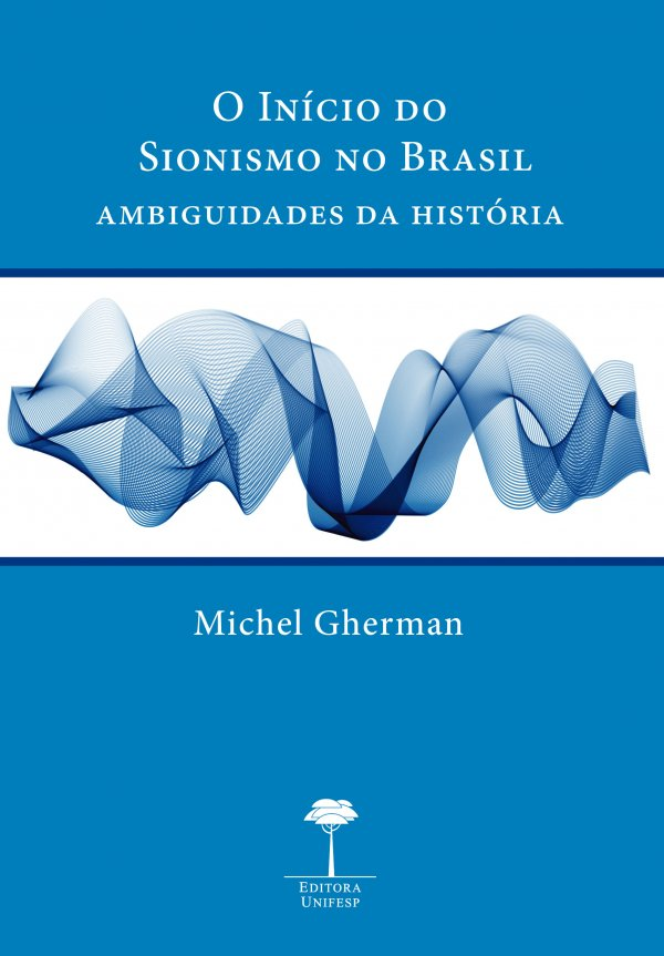 O INÍCIO DO SIONISMO NO BRASIL - AMBIGUIDADES DA HISTÓRIA